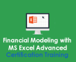 Financial Modeling with MS Excel Advanced