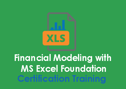Financial Modeling with MS Excel Foundation